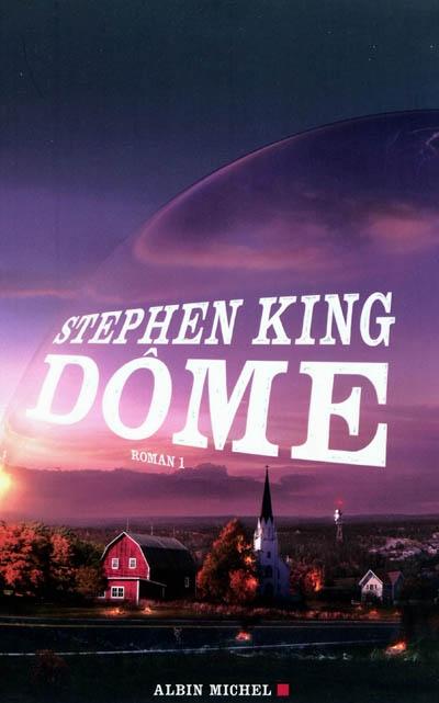 Dôme tome 02 / Stephen King   King, Stephen (1947-....). Auteur