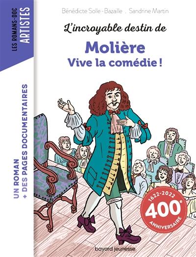 L'incroyable destin de Molière : vive la comédie !