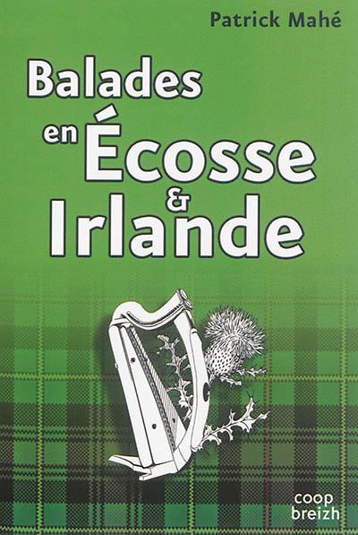 Balades en Ecosse et Irlande : voyage dans l'archipel gaélique | Patrick Mahé (1947-....). Auteur