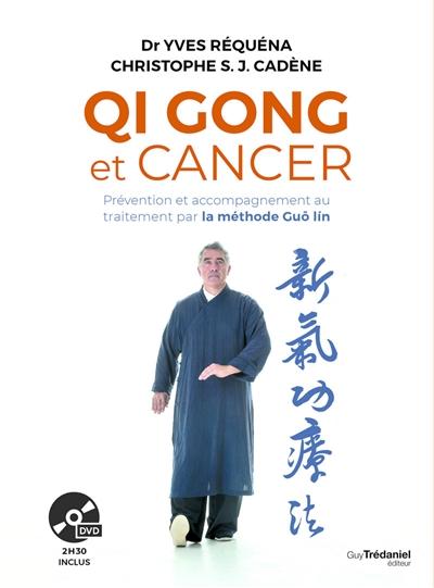 Qi gong et cancer : prévention et accompagnement au traitement par la méthode Guo lin
