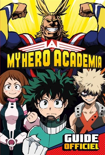 My hero academia : guide officiel |