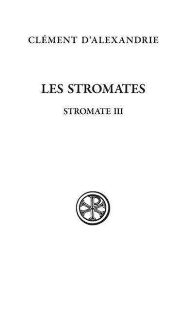 Les Stromates. Vol. 3. Stromate III