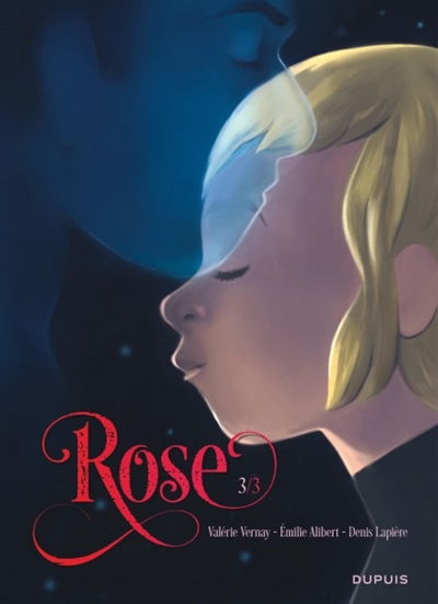 Rose. 3, 1 + 1 = 1 | Alibert, Emilie (1974-....). Auteur