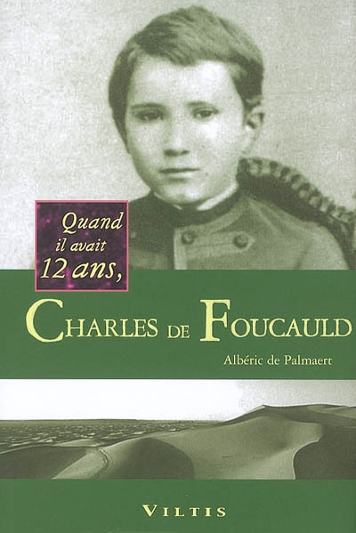 Quand il avait 12 ans, Charles de Foucauld