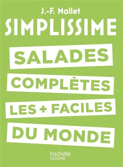 Salades complètes les plus faciles du monde / Jean-François Mallet | Mallet, Jean-François (1967-....). Auteur