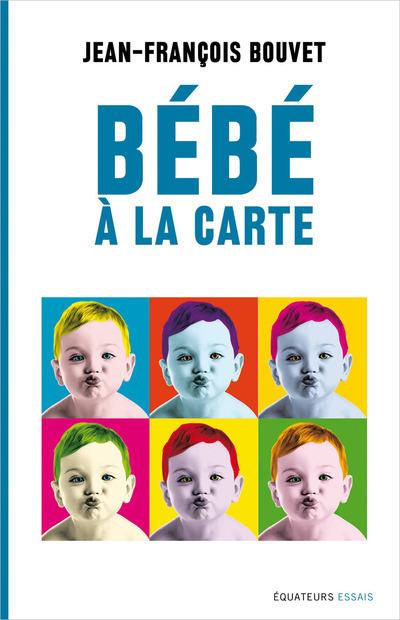 Bébé à la carte : du hasard au design