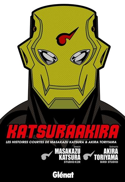 Katasuraakiba : les histoires courtes de Masakazu Katsura & Akira Toriyama | Masakazu Katsura (1962-....). Illustrateur
