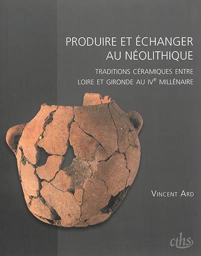 Produire et échanger au néolithique : traditions céramiques entre Loire et Gironde au IVe millénaire
