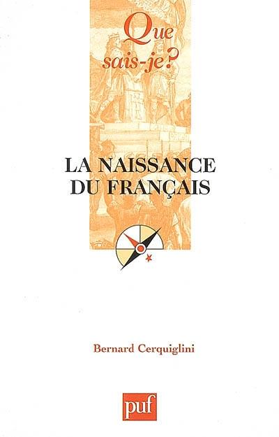 La naissance du français / Bernard Cerquiglini | Cerquiglini, Bernard