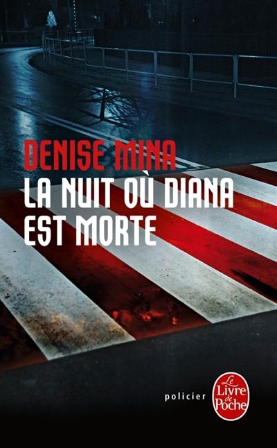La nuit où Diana est morte / Denise Mina | Mina, Denise (1966-....)