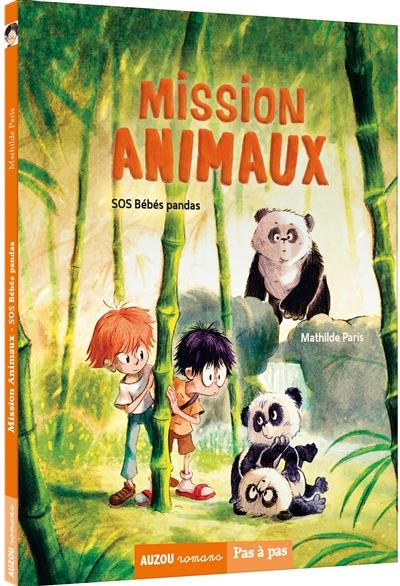 Mission animaux. Vol. 3. SOS bébés pandas