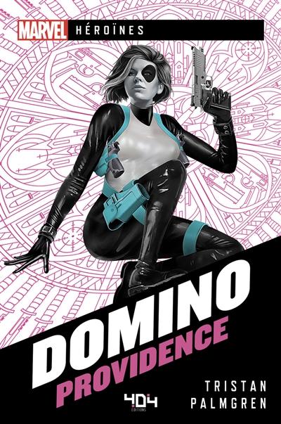 Marvel héroïnes : Domino, Providence