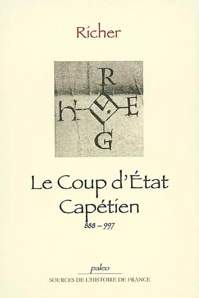 Le coup d'Etat capétien, 888-997 / Richer | Richer. Auteur