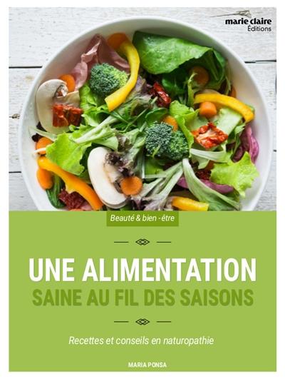Une alimentation saine au fil des saisons : recettes et conseils en naturopathie   Ponsa, Maria. Auteur