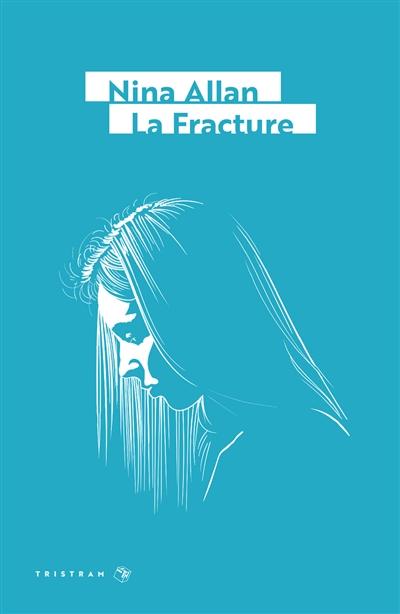 fracture (La)   Allan, Nina. Auteur