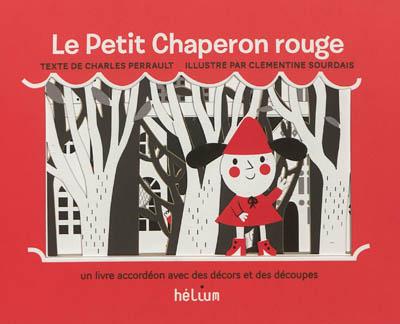Le Petit Chaperon rouge : un livre accordéon avec des décors et des découpes | Perrault, Charles (1628-1703). Auteur