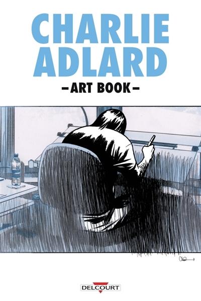 Charlie Adlard : art book / Dessins de Charlie Adlard   Adlard, Charlie (1966-....). Auteur. Illustrateur