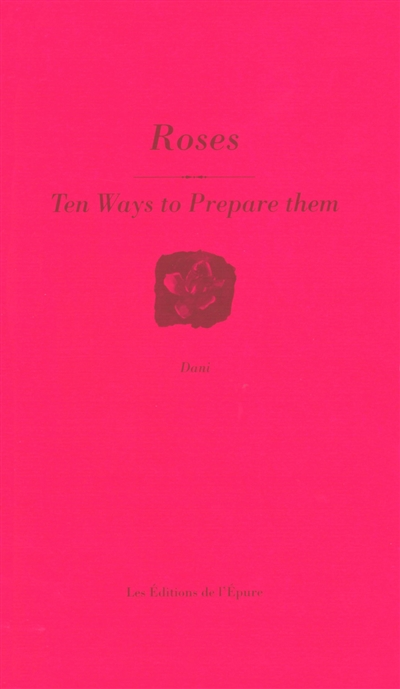 Roses : ten ways to prepare them