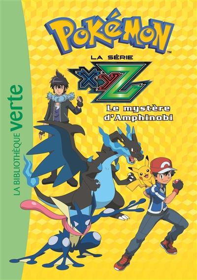 Pokémon : la série XYZ. Vol. 32. Le mystère d'Amphinobi