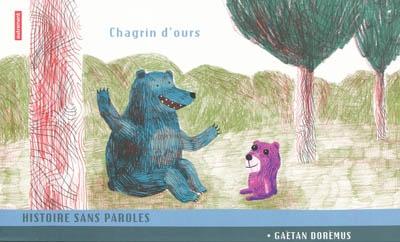 Chagrin d'ours / Gaëtan Dorémus | Dorémus, Gaëtan (1976-....). Auteur