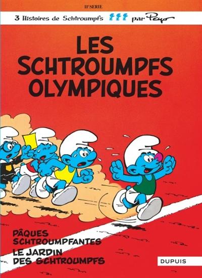 Les Schtroumpfs olympiques. Pâques schtroumpfantes. Le Jardin des Schtroumpfs / [scénario et dessins de] Peyo   Peyo (1928-1992). Auteur