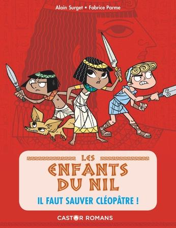 Les enfants du Nil. Vol. 1. Il faut sauver Cléopâtre !