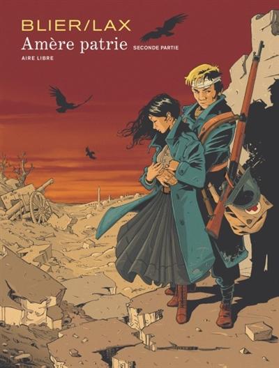 Amère patrie. 2 / illustrations Frédéric Blier | Blier, Frédéric. Illustrateur