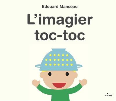L' imagier toc-toc / Edouard Manceau | Edouard Manceau