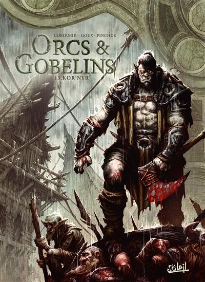 Orcs & gobelins. Vol. 13. Kor'Nyr