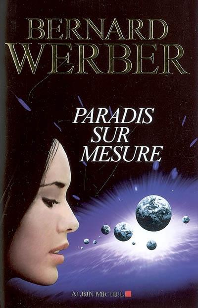 Paradis sur mesure | Werber, Bernard (1961-....). Auteur