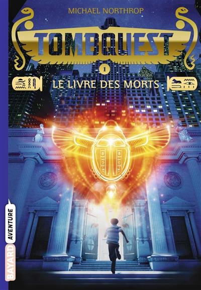 TombQuest. 1, Le livre des morts / Michael Northrop | Northrop, Michael. Auteur