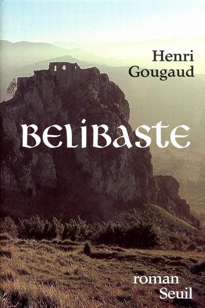 Bélibaste : roman | Gougaud, Henri (1936-....). 070