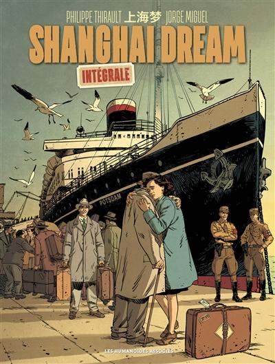 Shanghai dream : intégrale