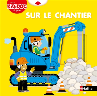 Sur le chantier | Pierre Caillou. Illustrateur