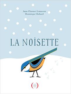 La noisette / Anne-Florence Lemasson, Dominique Ehrhard | Lemasson, Anne-Florence. Auteur