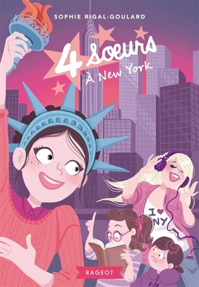 Quatre soeurs à New York | Rigal-Goulard, Sophie. Auteur