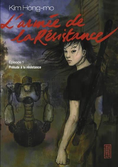 L'armée de la résistance. Vol. 1. Prélude à la résistance