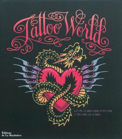 Tattoo world : les plus grands artistes à travers le monde | Kakoulas, Marisa. Auteur