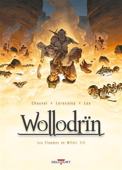 Wollodrïn. Vol. 7. Les flammes de Wffnïr. Vol. 1