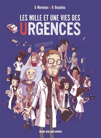mille et une vies des urgences (Les) | Baptiste Beaulieu, Auteur
