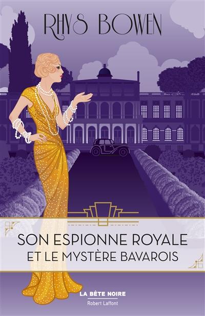 Son espionne royale. Vol. 2. Son espionne royale et le mystère bavarois