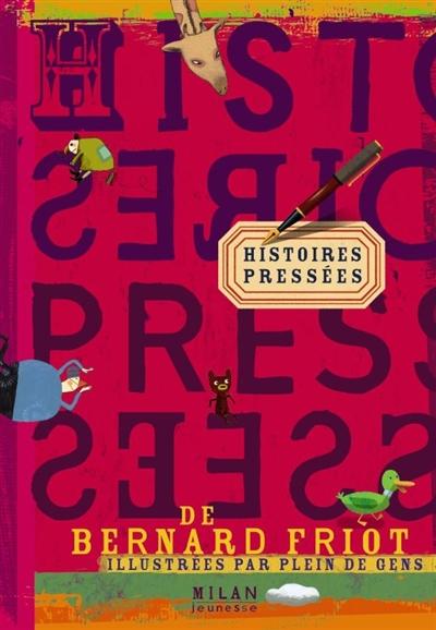 Histoires pressées / Bernard Friot | Friot, Bernard (1951-....). Auteur