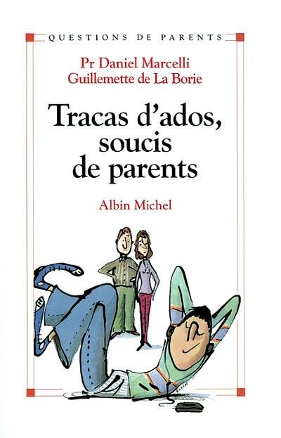 Tracas d'ados, soucis de parents | Marcelli, Daniel. Auteur