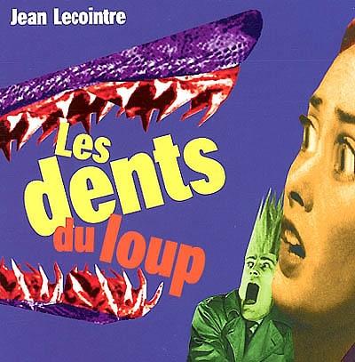 Les dents du loup | Lecointre, Jean (1964-....)