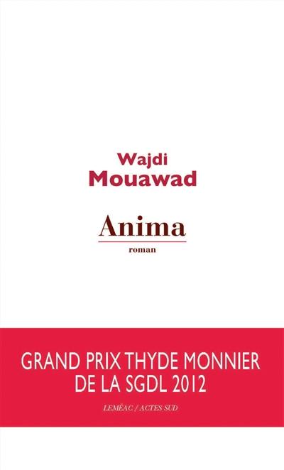 Anima | Mouawad, Wajdi (1968-....). Auteur