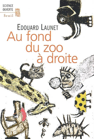 Au fond du zoo à droite : découvertes récentes et intéressantes sur le règne animal   Launet, Edouard. Auteur