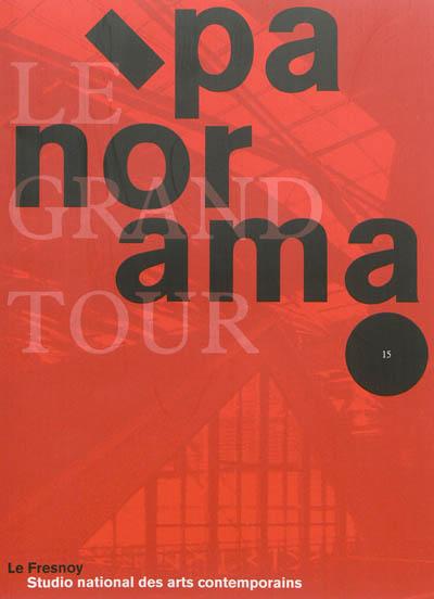 Panorama 15 : le grand tour | Laporte, Arnaud. Commissaire d'exposition