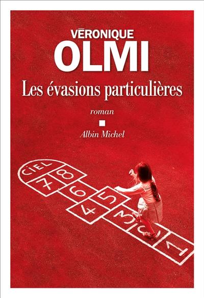 Les évasions particulières : roman | Olmi, Véronique (1962-....). Auteur
