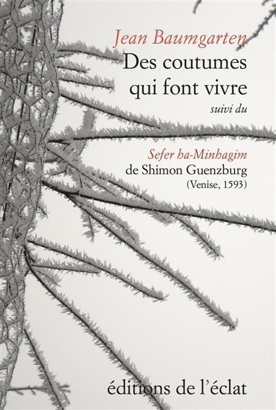 Des coutumes qui font vivre : le Sefer ha-Minhagim de Shimon Guenzburg (Venise, Giovanni di Gara, 1593)