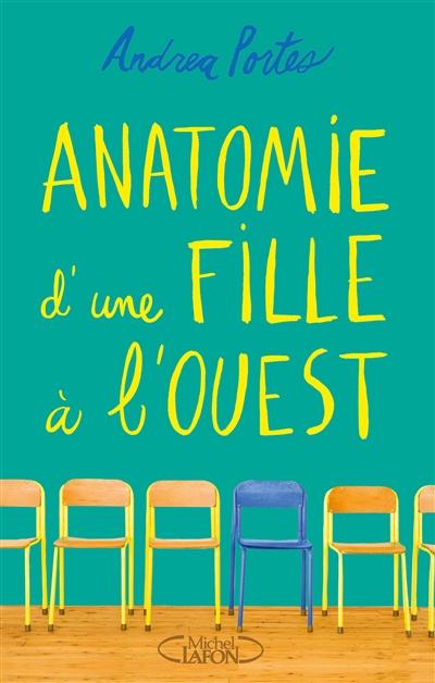 Anatomie d'une fille à l'ouest / Andrea Portes | Portes, Andrea. Auteur